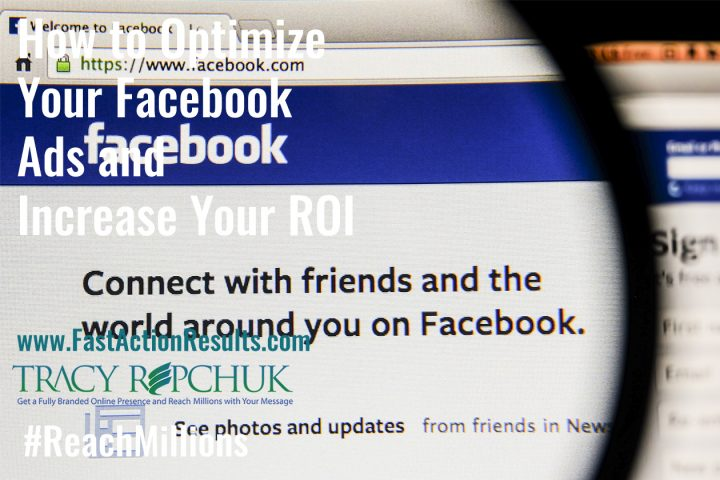 How to Optimize Your Facebook Ads and Increase Your ROI