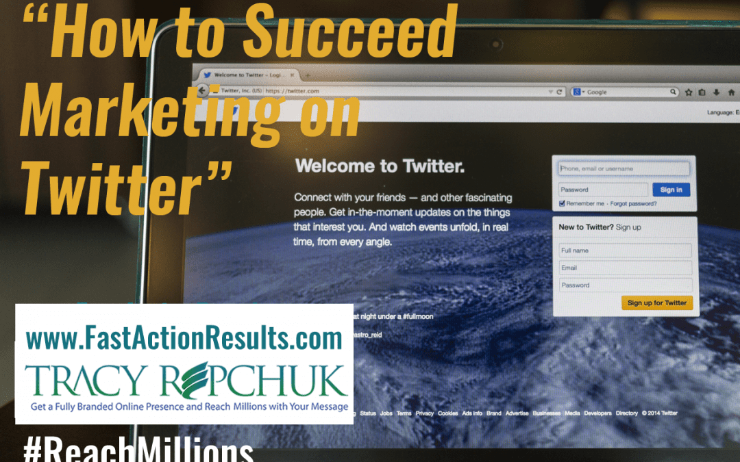 How to Succeed Marketing on Twitter