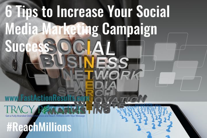 6 Tips to Increase Your Social Media Marketing Campaign Success