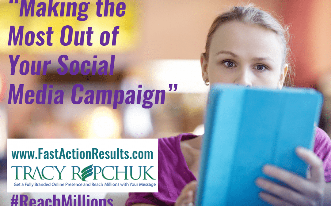 Making the Most Out of Your Social Media Campaign