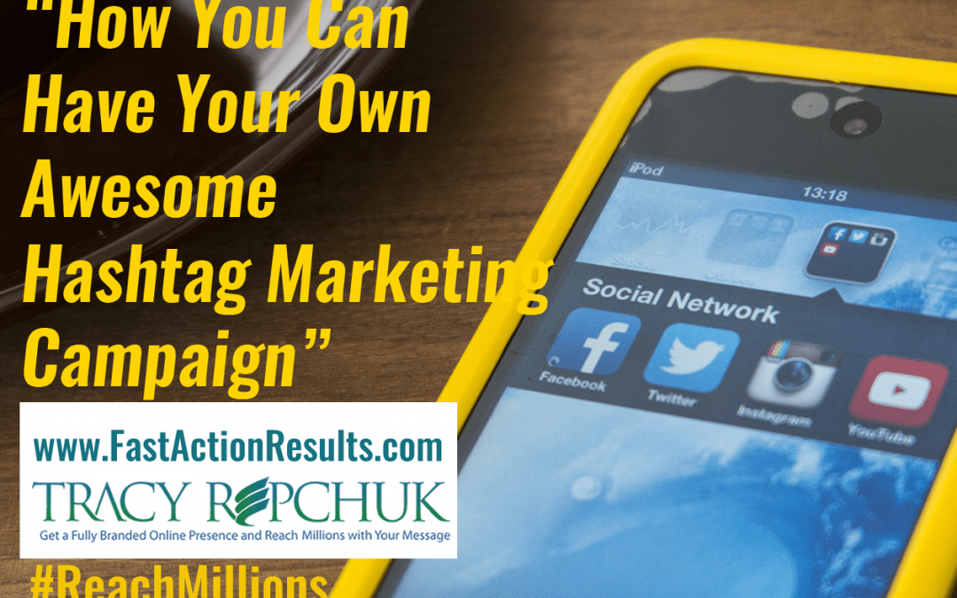 How You Can Have Your Own Awesome Hashtag Marketing Campaign