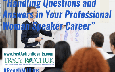 Handling Questions and Answers in Your Professional Woman Speaker Career