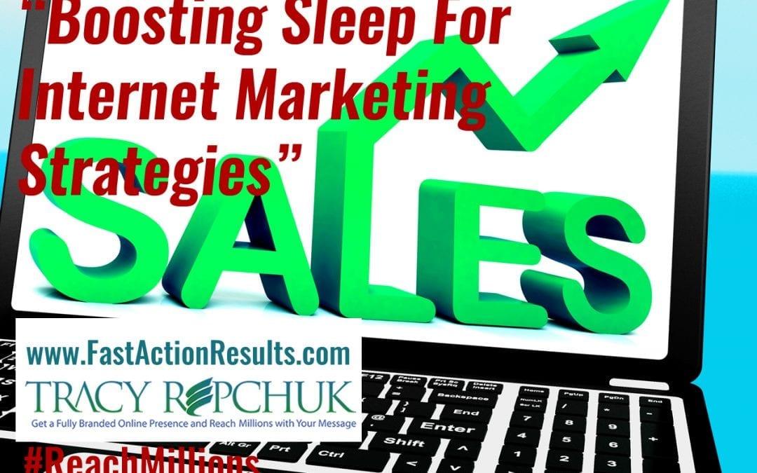 Boosting Sleep For Internet Marketing Strategies