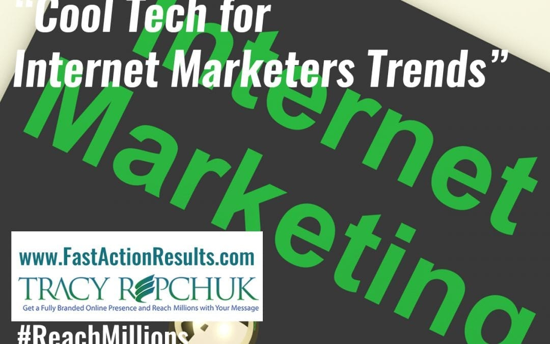 Cool Tech for Internet Marketers Trends