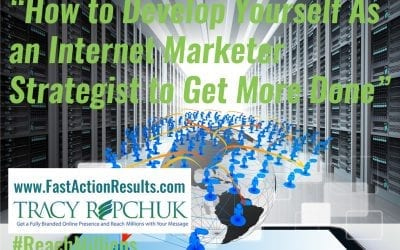 How to Develop Yourself As an Internet Marketer Strategist to Get More Done