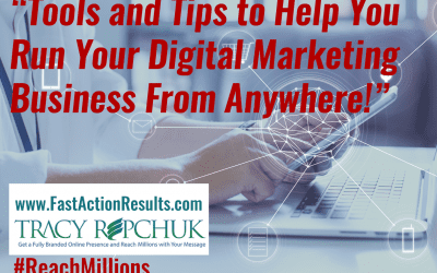 Tools and Tips to Help You Run Your Digital Marketing Strategy Business From Anywhere!