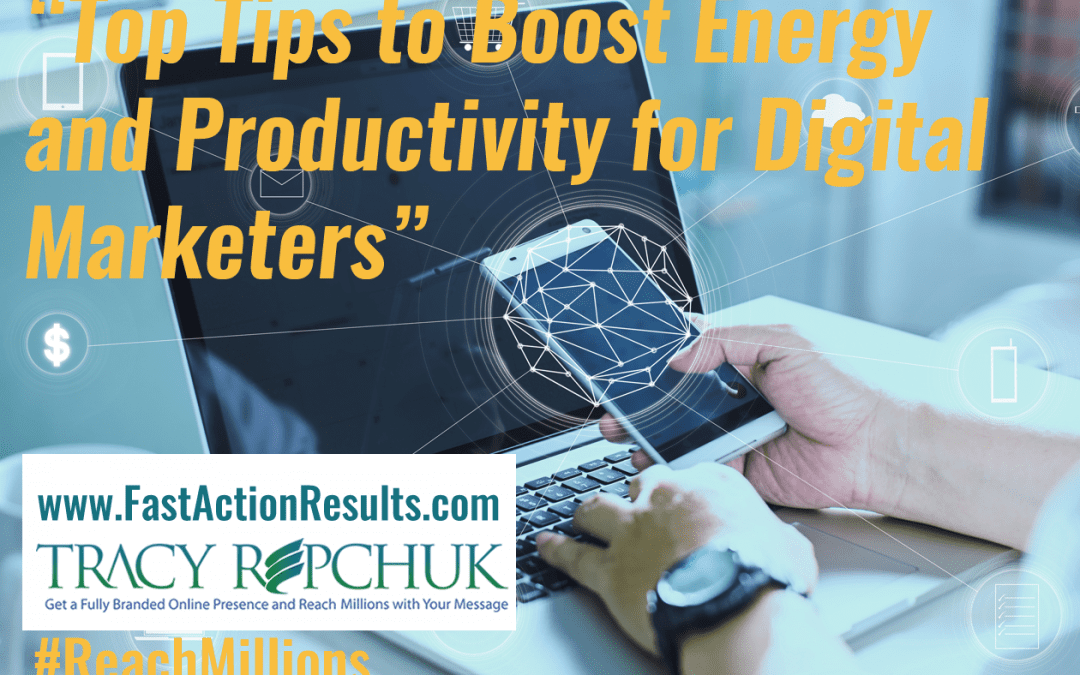 Top Tips to Boost Energy and Productivity for Digital Marketers