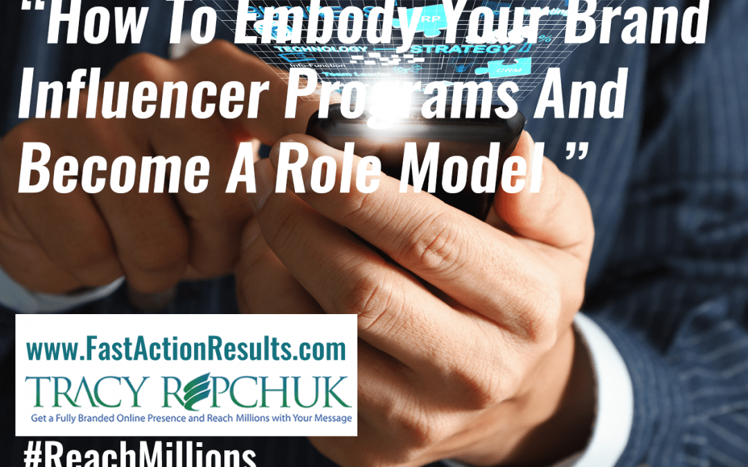 How To Embody Your Brand Influencer Programs And Become A Role Model