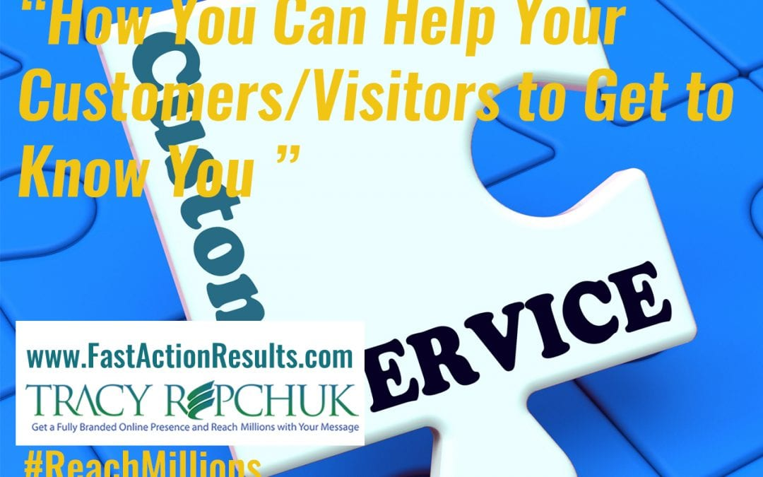 How You Can Help Your Customers/Visitors to Get to Know You