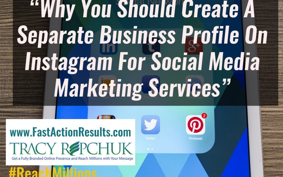 Why You Should Create A Separate Business Profile On Instagram For Social Media Marketing Services