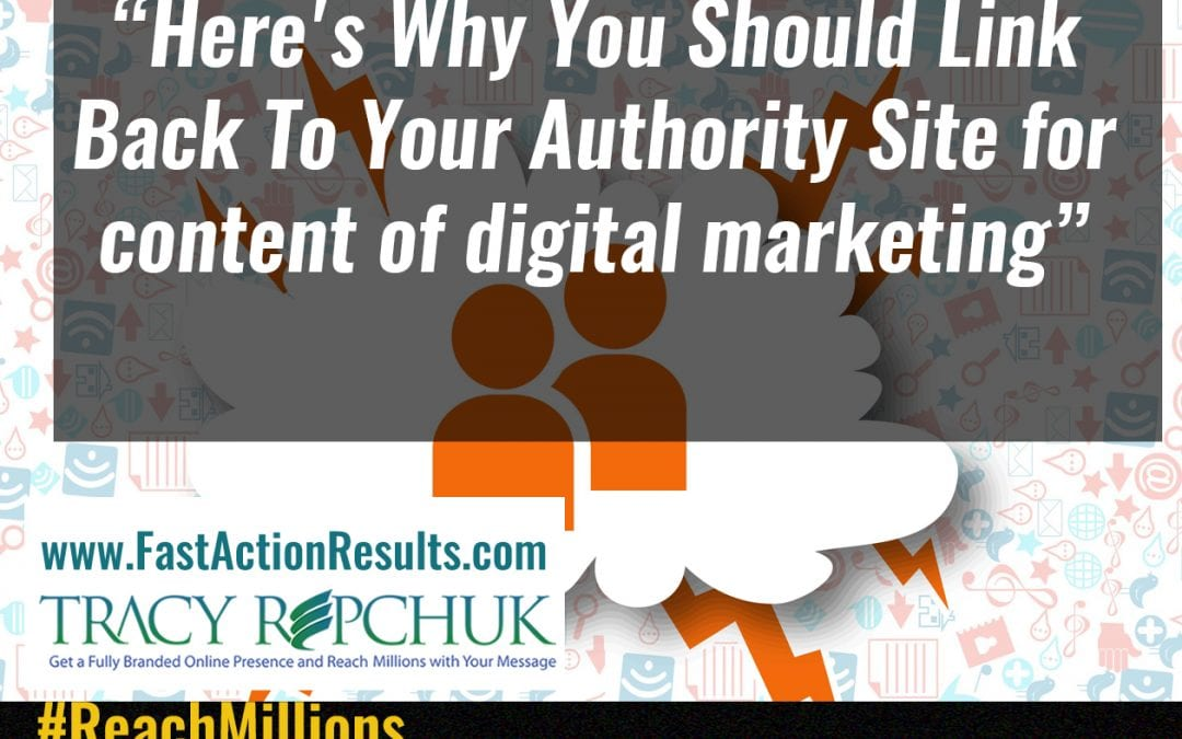 Here's Why You Should Link Back To Your Authority Site for content of digital marketing