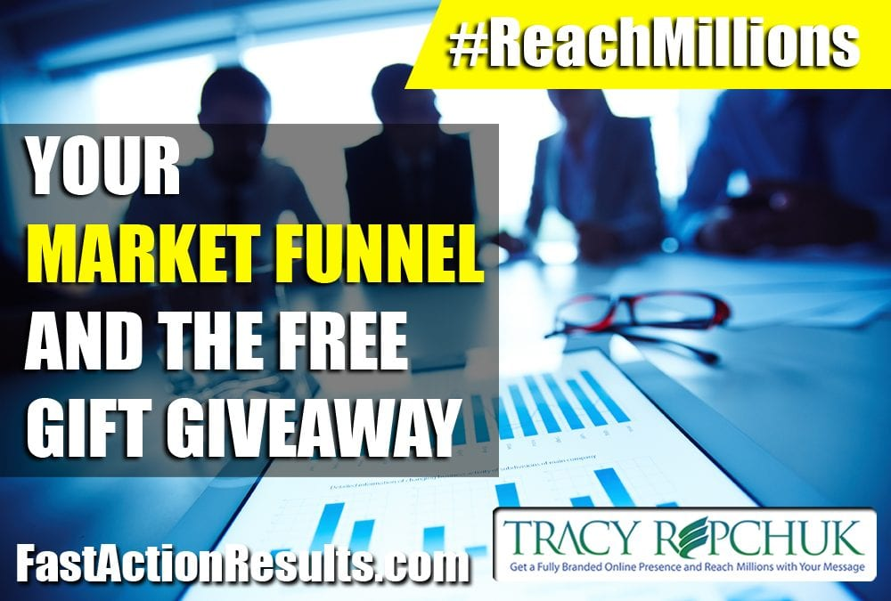 Your Market Funnel and the Free Gift Giveaway