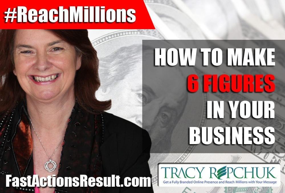 How to Make 6 Figures In Your Business