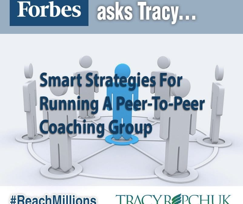 #Forbes Asks Tracy Repchuk – Small Strategies for Running a Peer to Peer Coaching Group